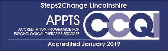 Steps2Change Lincolnshrie - Accreditation Programme for Psychological Therapies Services - Accredited January 2019